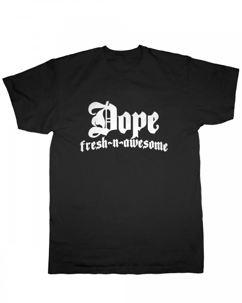 Dope Fresh-N-Awesome T-Shirt